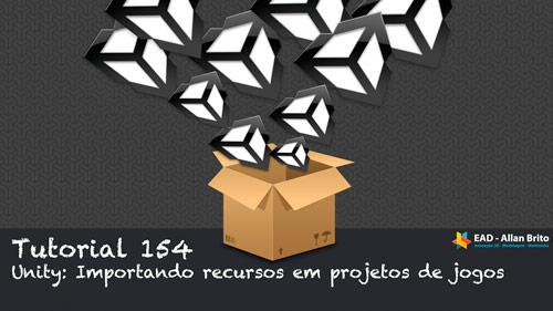 Tutorial 154: Importando recursos em projetos de jogos no Unity