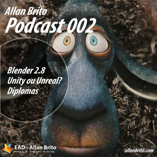 Allan Brito Podcast 002: Blender 2.8, Licenças de games engines e diplomas